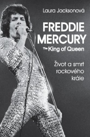 Kniha - Freddie Mercury - The King of Queen