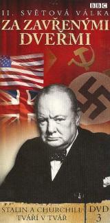 Obrázok - BBC edícia: II. svetová vojna : Za zavretými dverami 3 - Stalin a Churchill tvárou v tvár (papierový obal)