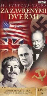 Obrázok - BBC edícia: II. svetová vojna : Za zavretými dverami 5 - Konferencia, ktorá zmenila budúcnosť (papierový obal)
