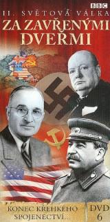 Obrázok - BBC edícia: II. svetová vojna : Za zavretými dverami 6 - Koniec krehkého spojenectva...  (papierový obal)