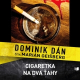 CD - DOMINIK DÁN / ČÍTA MARIÁN GEIŠBERG CIGARETKA NA DVA ŤAHY (MP3-CD)
