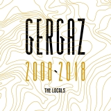 LP - Gergaz 2008-2018 - The Locals (2LP)