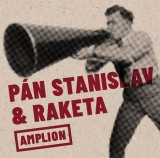 CD - PÁN STANISLAV & RAKETA - Amplion