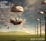 CD - PETER BIC PROJECT: JUST A STORY