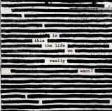 LP - Roger Waters: Is This The Life We Really Want? 2LP