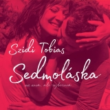 CD - SZIDI TOBIAS: Sedmoláska (2CD) - digipack