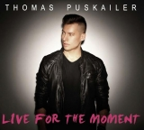 CD - THOMAS PUSKAILER: Live for the Moment