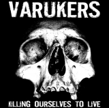 LP - Varukers / Sick On The Bus :  Killing Ourselves To Live / Music For Losers