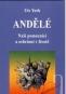 Kniha - Andělé - Naši pomocníci a ochránci v životě