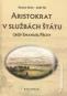 Kniha - Aristokrat v službách štátu