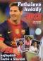 Kniha - Fotbalové hvězdy 2013