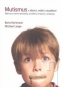 Kniha - Mutismus v dětství, mládí a dospělosti