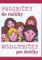Kniha - Prosbičky do ručičky – Modlitbičky pre detičky