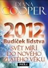 Kniha - 2012 Budíček lidstva - Svět míří do nové