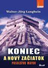 Kniha - 2012 Koniec a nový začiatok/Posolstvo Mayov