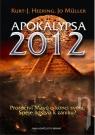 Kniha - Apokalypsa 2012 - Proroctví Mayů o konci světa, Spěje lidstvo k zániku?