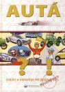 Kniha - Autá - otázky a odpovede pre zvedavé deti