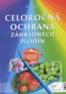 Kniha - Celoročná ochrana záhradných plodín 2012