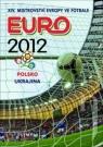 Kniha - Mistrovství Evropy ve fotbale - EURO 2012