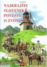 Kniha - Najkrajšie slovenské povesti o zvonoch
