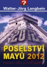Kniha - Poselství Mayů 2012. Skonání věků a nový začátek