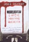 Kniha - Pravda o prípade Harryho Queberta