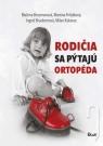Kniha - Rodičia sa pýtajú ortopéda