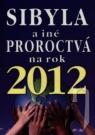 Kniha - Sibyla a iné proroctvá na rok 2012