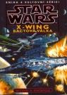 Kniha - Star Wars - X-Wing 4 - Bactová válka
