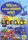 Kniha - Veľká kniha o veľkých nákladných autách